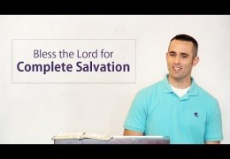Bless the Lord for Complete Salvation – Scott Hayne