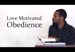 Love Motivated Obedience – Tawfiq Cotman-El