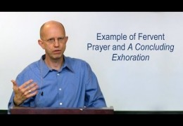 Example of Fervent Prayer and A Concluding Exhoration