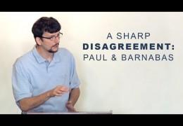 A Sharp Disagreement: Paul & Barnabas – James Jennings