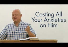 Casting All Your Anxieties on Him – John Sytsma