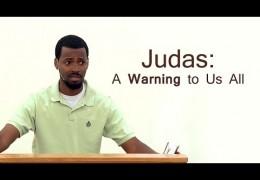 Judas: A Warning to Us All – Tawfiq Cotman-El