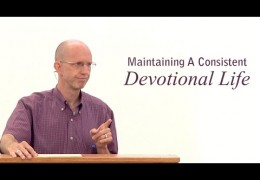 Maintaining A Consistent Devotional Life – David Butterbaugh