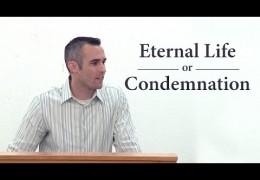 Eternal Life or Condemnation – Scott Hayne