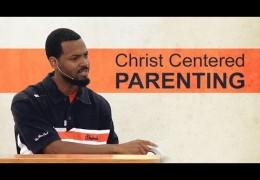 Christ Centered Parenting – Tawfiq Cotman-El