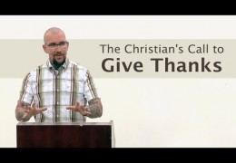The Christian's Call to Give Thanks – Matthew McDonnell