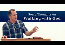 Some Thoughts on Walking with God – Tim Conway