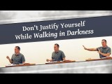 Don't Justify Yourself While Walking in Darkness – Tim Conway
