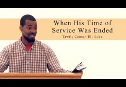 When His Time of Service Was Ended – Tawfiq Cotman-El