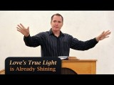 Love's True Light is Already Shining – Tim Conway