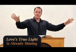 Love's True Light is Already Shining – Tim Conway