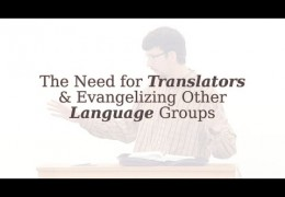 The Need for Translators and Evangelizing Other Language Groups
