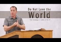 Do Not Love the World – Tim Conway