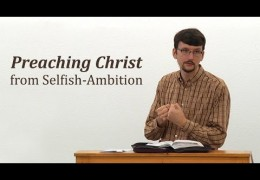 Preaching Christ from Selfish-Ambition – James Jennings