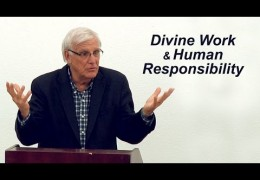 Divine Work and Human Responsibility – Randy Pizzino