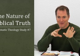 The Nature of Biblical Truth | Systematic Theology #7 – Tim Conway