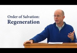 Order of Salvation: Regeneration – David Butterbaugh