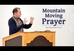 Mountain Moving Prayer – Tim Conway
