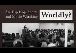Are Hip Hop, Sports, Weight Lifting, and Movie Watching Worldly? – Tim Conway