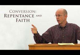 Conversion – Repentance and Faith – David Butterbaugh