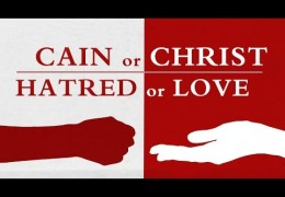 Cain or Christ: Hatred or Love – Tim Conway