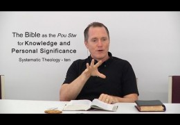 Bible – The Base for Knowledge and Significance | Systematic Theology #10