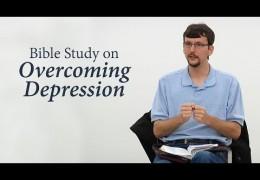 Bible Study on Overcoming Depression – James Jennings