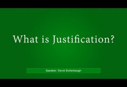 What is Justification? – David Butterbaugh