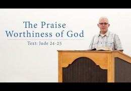 The Praise Worthiness of God – Jeff Peterson