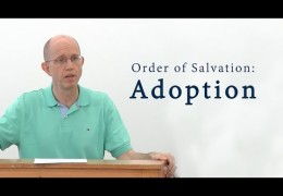 Order of Salvation: Adoption – David Butterbaugh
