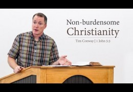 Non-burdensome Christianity – Tim Conway