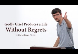 Godly Grief Produces a Life Without Regrets – James Jennings