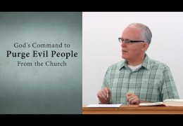God's Command to Purge Evil People From the Church – Jeff Peterson