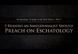 Why Preach a Series on Eschatology? (Part 1) – Tim Conway