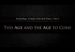This Age and The Age to Come (Part 2) – Tim Conway