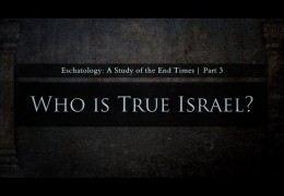 Who is True Israel? (Part 3) – Tim Conway