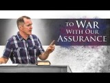To War With Our Assurance (1 John) – Tim Conway
