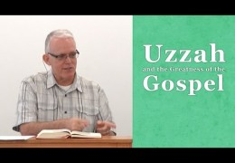 Uzzah and the Greatness of the Gospel – Jeff Petterson