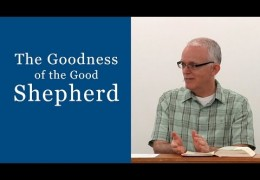 The Goodness of the Good Shepherd – Jeff Peterson