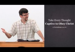Take Every Thought Captive to Obey Christ – James Jennings