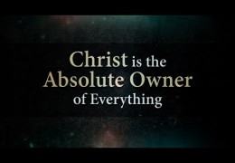 Christ is the Absolute Owner of Everything