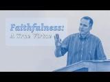 Faithfulness: A True Virtue – Tim Conway
