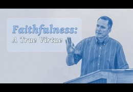 Faithfulness: A True Virtue – Tim Conway