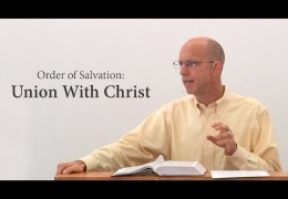 Order of Salvation: Union With Christ – David Butterbaugh