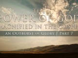 The Power of God Magnified in the Gospel – Tim Conway