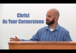 Christ As Your Cornerstone – Matt Wilkinson
