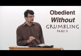 Obedient Without Grumbling (Part 2) – James Jennings