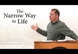 The Narrow Way to Life (Matthew 7:13-14) – Tim Conway