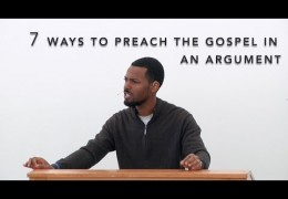 7 Ways to Preach the Gospel During an Argument – Tawfiq Cotman-El