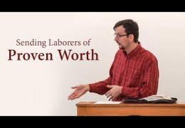 Sending Laborers of Proven Worth – (Php 2:19-24) – James Jennings